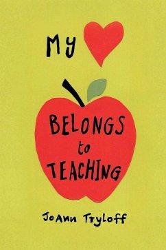 My Heart Belongs to Teaching (eBook, ePUB)