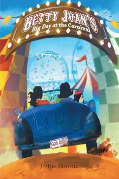Betty Joan's Big Day at the Carnival (eBook, ePUB) - Mark Sheffield, J.