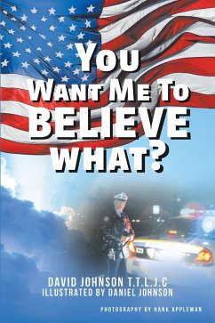 You Want Me to Believe What? (eBook, ePUB)