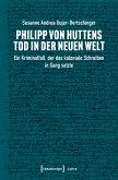 Philipp von Huttens Tod in der Neuen Welt (eBook, PDF)