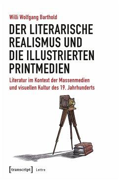 Der literarische Realismus und die illustrierten Printmedien (eBook, PDF) - Barthold, Willi Wolfgang
