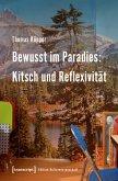 Bewusst im Paradies: Kitsch und Reflexivität (eBook, PDF)