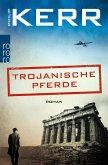 Trojanische Pferde / Bernie Gunther Bd.13