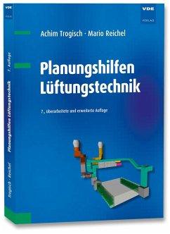 Planungshilfen Lüftungstechnik - Trogisch, Achim;Reichel, Mario