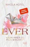 Ever - Wann immer du mich berührst / Paper-Love-Reihe Bd.1