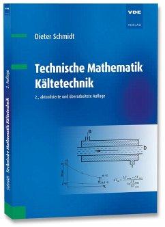 Technische Mathematik Kältetechnik - Schmidt, Dieter