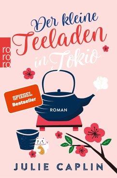 Der kleine Teeladen in Tokio / Romantic Escapes Bd.5 - Caplin, Julie