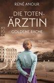 Goldene Rache / Die Totenärztin Bd.2