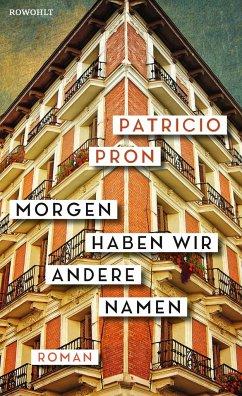 Morgen haben wir andere Namen - Pron, Patricio