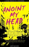 Anoint My Head - How I Failed to Make it as a Britpop Indie-Rockstar (PART 3 of 4) (eBook, ePUB)
