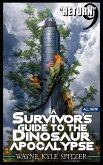 "A Survivor's Guide to the Dinosaur Apocalypse, Episode Nine: ""The Return"" (eBook, ePUB)"