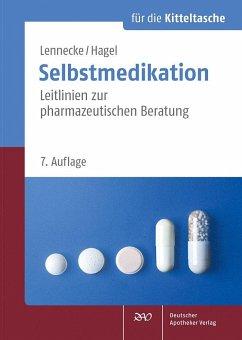 Selbstmedikation für die Kitteltasche - Lennecke, Kirsten;Hagel, Kirsten