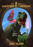 Leuchtturm der Abenteuer Dino-Alarm - Kinderbuch ab 6 Jahre für Jungen - Erstlesebuch für Jungs