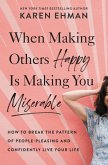 When Making Others Happy Is Making You Miserable (eBook, ePUB)