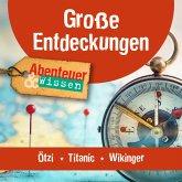 Große Entdeckungen: Ötzi, Titanic, Wikinger (MP3-Download)