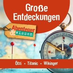 Große Entdeckungen: Ötzi, Titanic, Wikinger (MP3-Download) - Sulzenbacher, Gudrun; Nielsen, Maja; Emmerich, Alexander; Singer, Theresia