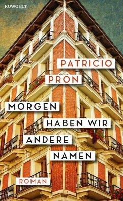 Morgen haben wir andere Namen (eBook, ePUB) - Pron, Patricio