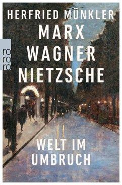 Marx, Wagner, Nietzsche (eBook, ePUB) - Münkler, Herfried