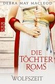 Wolfszeit / Die Töchter Roms Bd.2 (eBook, ePUB)