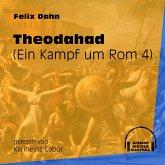 Theodahad - Ein Kampf um Rom, Buch 4 (Ungekürzt) (MP3-Download)