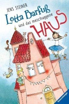 Lotta Barfuß und das meschuggene Haus (Mängelexemplar) - Steiner, Jens