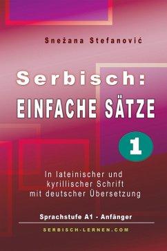 Serbisch: Einfache Sätze 1 (eBook, ePUB) - Stefanovic, Snezana
