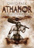 Die letzte Bastion / Athanor Bd.3 (eBook, ePUB)