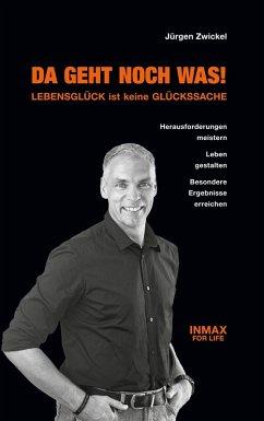 Da geht noch was! Lebensglück ist keine Glückssache (eBook, ePUB) - Zwickel, Jürgen