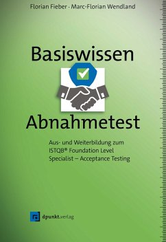 Basiswissen Abnahmetest - Wendland, Marc-Florian;Fieber, Florian