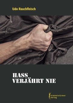 Hass verjährt nie - Rauchfleisch, Udo