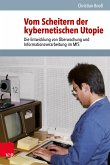 Vom Scheitern der kybernetischen Utopie (eBook, PDF)