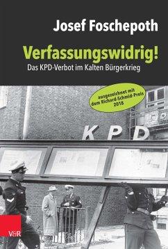Verfassungswidrig! (eBook, ePUB) - Foschepoth, Josef