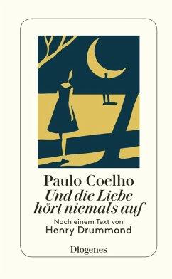 Und die Liebe hört niemals auf (eBook, ePUB) - Coelho, Paulo