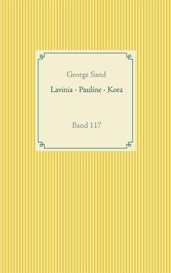 Lavinia - Pauline - Kora (eBook, ePUB)