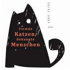 fremde Katzen, bekannte Menschen (eBook, ePUB) - Zajac, Anna