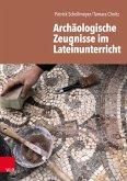 Archäologische Zeugnisse im Lateinunterricht (eBook, PDF)