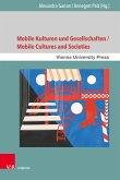 Mobile Kulturen und Gesellschaften / Mobile Cultures and Societies (eBook, PDF)