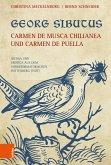 Georg Sibutus: Carmen de musca Chilianea und Carmen de puella (eBook, PDF)