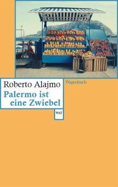 Palermo ist eine Zwiebel - Alajmo, Roberto