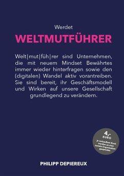 Werdet WELTMUTFÜHRER (eBook, ePUB) - Depiereux, Philipp