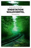 Endstation Waldviertel (eBook, ePUB)