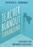 Teacher Burnout Turnaround: Strategies for Empowered Educators (eBook, ePUB)