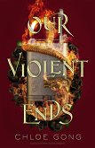 Our Violent Ends (eBook, ePUB)