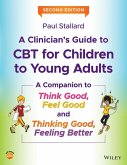 A Clinician's Guide to CBT for Children to Young Adults (eBook, PDF)