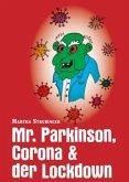 Mr. Parkinson, Corona & der Lockdown
