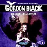 Gordon Black - Ein Gruselkrimi aus der Geisterwelt, Folge 1: Der Spiegel des Grauens (MP3-Download)