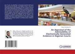 An Appraisal of the Admissibility of Electronically Generated Evidence in Nigerian Courts