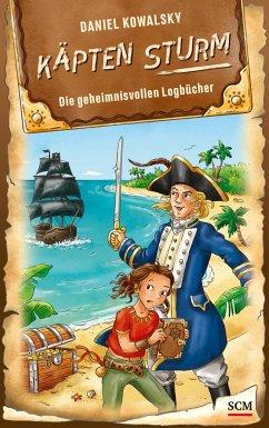 Käpten Sturm - Die geheimnisvollen Logbücher - Kowalsky, Daniel
