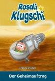 Rosali Klugschi - Der Geheimauftrag