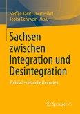 Sachsen zwischen Integration und Desintegration